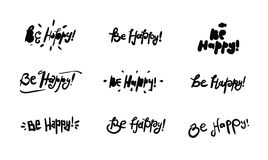 Be happy inscription set. Hand drawn. Quote for greeting cards, posters, and print elements. Stock Photography