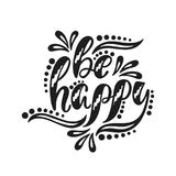 Be happy. Inspirational positive quote. royalty free illustration