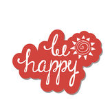 Be happy. Inspirational quote about happy. Stock Images