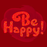 Be happy poster. Inspirational Motivated Quote Be Happy. Hand made lettering. Bright colored fonts filled with Paisley pop, circles. Idear for card, flyer royalty free stock photography