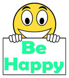Be Happy On Sign Shows Cheerful Happiness Stock Photo
