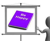 Be Happy Sign Shows Happiness And Joy Stock Photos