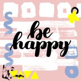 Be happy. Vector hand drawn brush lettering on colorful background. Motivational quote for postcard, social media, ready to use. Abstract backgrounds with hand Stock Illustration