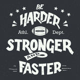 Be harder stronger and faster hand-lettering. Be harder stronger and faster. American football and rugby motivation hand-drawn typography design in vintage style Stock Photography