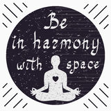 Be in harmony with space. Vector illustration with figure, space and lettering. Handwritten phrase Be in harmony with space. Lettering with  silhouette of man Royalty Free Stock Images