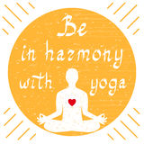 Be in harmony with yoga. Vector illustration with figure, sun and lettering. Handwritten phrase Be in harmony with yoga. Lettering with  silhouette of man Stock Photos