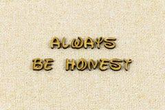 Always be honest trust honesty kind letterpress type. Always be honest trust honesty kind typography letter integrity ethics best leadership behavior kindness royalty free stock photo