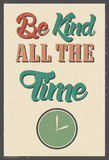 Be Kind All The Time. Retro Designed Poster with the life advice quoteBe kind all the Time Stock Photography