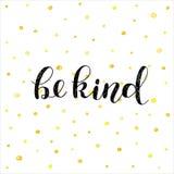 Be kind. Brush lettering illustration. stock illustration