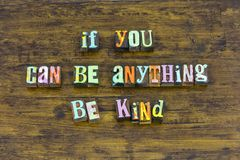 Be kind nice honest trust courage charity help others volunteer. Be anything kind nice honest trust courage charity help others volunteer letterpress gentle stock images
