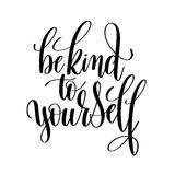 Be kind to yourself black and white hand lettering inscription Royalty Free Stock Photography