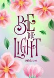 Be the Light - Hand drawn bible quote lettering design. Psalm biblical motivational phrase