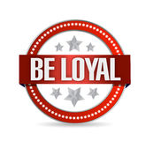 Be loyal seal illustration design Royalty Free Stock Photos