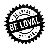 Be loyal stamp Royalty Free Stock Image