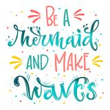 Be a Mermaid and Make Waves hand draw lettering quote. Isolated pink, sea ocean colors realistic water textured phrase vector illustration