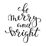 Be merry and bright. Hand drawn creative calligraphy, brush pen lettering. design holiday greeting cards and invitations of Merry Royalty Free Stock Photos