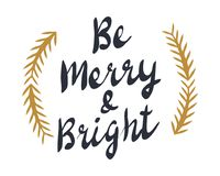 Be Merry and Bright Text with Golden Spruce Branches. Christmas and Happy New Year white greeting card with calligraphic black text. Vector illustration of Royalty Free Stock Photos