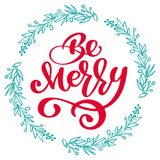 Be Merry Calligraphy Lettering text and a torquise wreath with tree branches. Vector illustration Stock Images