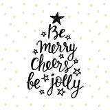 Be Merry, Cheers, be Jolly. Holidays hand written lettering quote Royalty Free Stock Photo