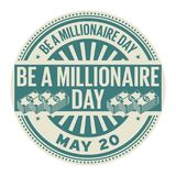 Be a Millionaire Day stamp. Be a Millionaire Day, May 20, rubber stamp, vector Illustration royalty free illustration