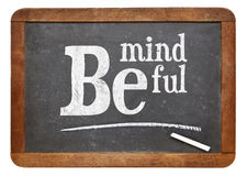 Be mindful blackboard sign Royalty Free Stock Image