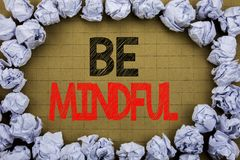 Be Mindful. Business concept for Mindfulness Healthy Spirit written on vintage background with copy space on old background with f. Be Mindful. Business concept Royalty Free Stock Images