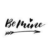 Be mine - freehand ink inspirational romantic quote Stock Photos