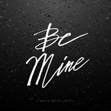 Be mine greeting card with calligraphy. Stock Photo