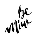 Be mine hand lettering, black ink calligraphy isolated on white background. Valentine s Day vector design. Stock Image