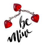 Be mine hand lettering, black ink calligraphy isolated on white background. Valentine s Day vector design. Royalty Free Stock Photos