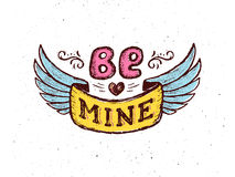 Be mine. Vintage poster with hand lettering phrase Stock Photography