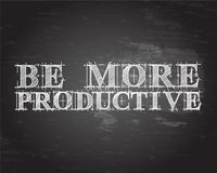Be More Productive Word Blackboard. Be more productive text hand drawn on blackboard background Royalty Free Stock Photography