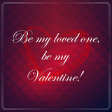 Be my loved one, be my Valentine. Love quote poster. Love quote poster. Effects poster, frame, colors background and colors text are . Happy Valentines card Stock Image