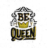 Be my queen. Vintage poster with quote Royalty Free Stock Photography