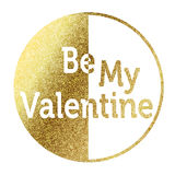 Be my Valentine. In bright gold Stock Image