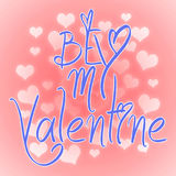 Be my Valentine card with greetings. Valentines day illustration. Lettering logo, calligraphy inscription with many hearts. Templa Stock Photos