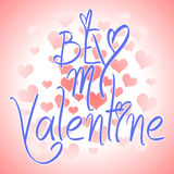 Be my Valentine card with greetings. Valentines day illustration. Lettering logo, calligraphy inscription with many hearts. Stock Images