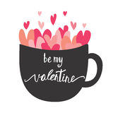 Be my valentine card with hand lettering and tea cup with pinh hearts . Stock Photography