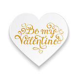 Be my Valentine card. Paper heart with golden inscription Be my Valentine on white background. Handwritten card template.Vector illustration royalty free illustration