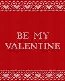 Valentine`s greeting card on knit seamless pattern. Vector illust. Be my Valentine greeting card. Valentine`s background on knit seamless pattern. Knitting Royalty Free Stock Photo