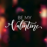 Be my Valentine. Greeting card for valentine`s day. Love confession, modern calligraphy Stock Photography