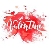Be My Valentine lettering isolated on watercolor imitation red background. Hand drawn text as Valentines Day logo, badge, icon. Template for St. Valentine`s Royalty Free Stock Photography