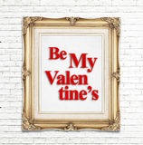 Be my Valentine's word in golden vintage photo frame on white brick wall,Love concept Stock Images