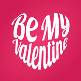 Be My Valentine in Shape of Heart. Vector sticker. Calligraphy EPS10. Royalty Free Stock Photo