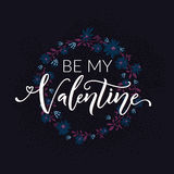 Be my valentine. Typography with floral wreath on dark blue background. Valentines day card vector design Stock Photography
