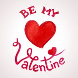 Be my Valentine watercolor lettering Royalty Free Stock Photography