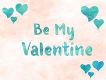 Be My Valentine Watercolor Royalty Free Stock Photos