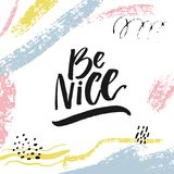 Be nice. Inspirational quote for motivational prints, posters and social media. Brush lettering in abstract modern frame Royalty Free Stock Photos