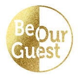 Be our guest. In bright gold Royalty Free Stock Photography