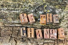 Be the positive change attitude. Be the change inspired inspirational prepared different happy successful outstanding exceptional letterpress wood block type Stock Photos